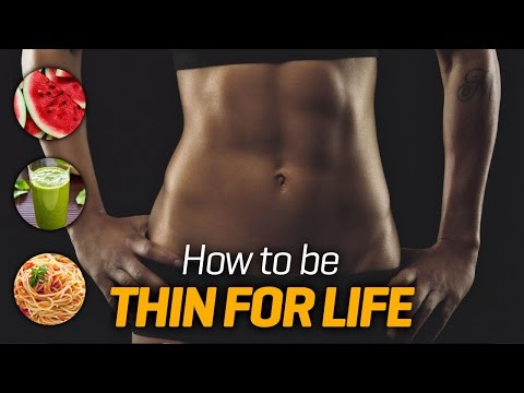 How to be thin & healthy for life