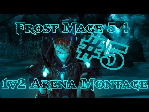 [Laurence] Frost Mage 5.4 1v2 Arena Montage #5