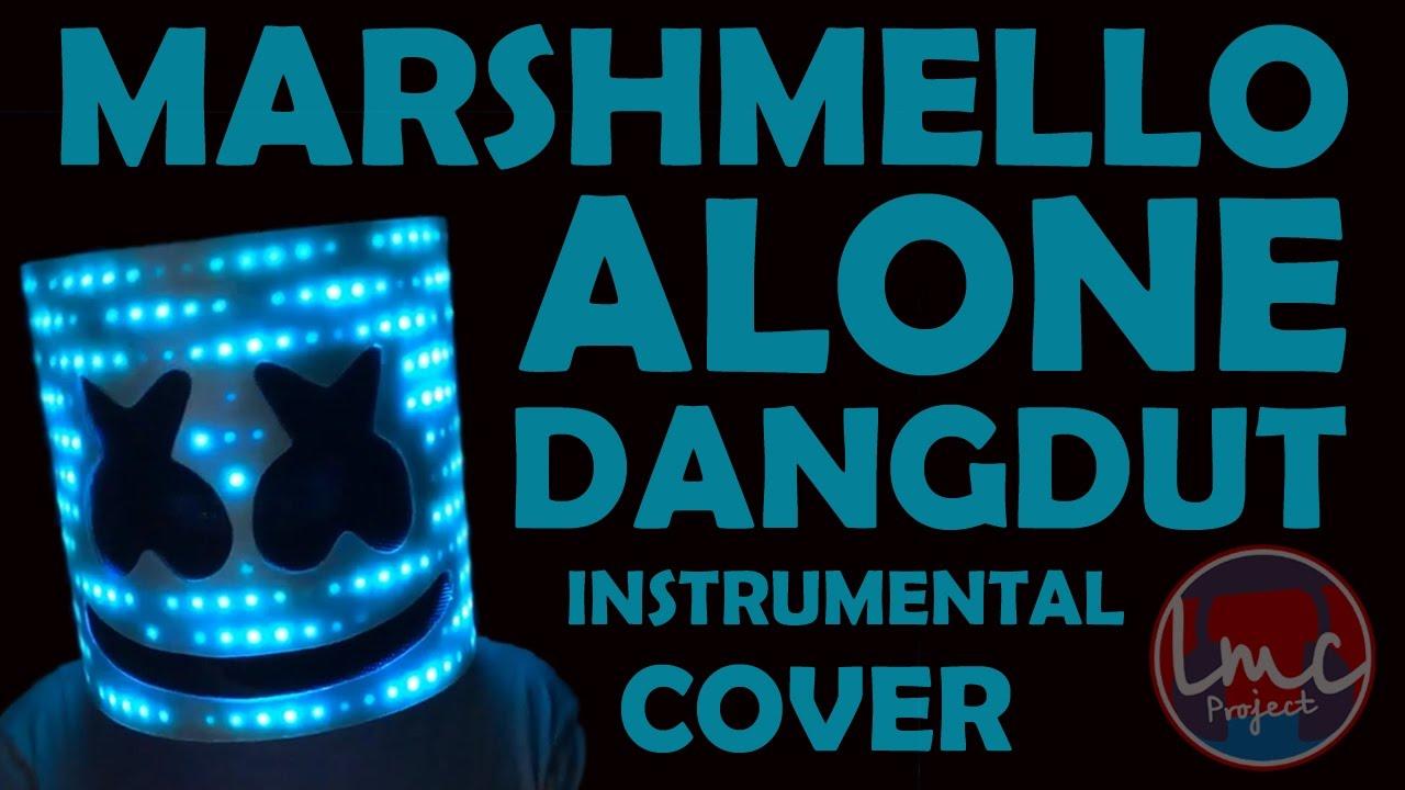 Marshmello Alone Instrumental Dangdut Remix