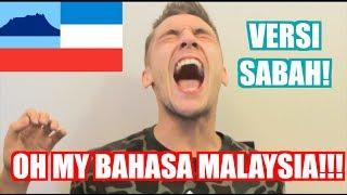 OH MY BAHASA MALAYSIA - SABAH STYLE!!!   Mark O'Dea & Adam Shamil
