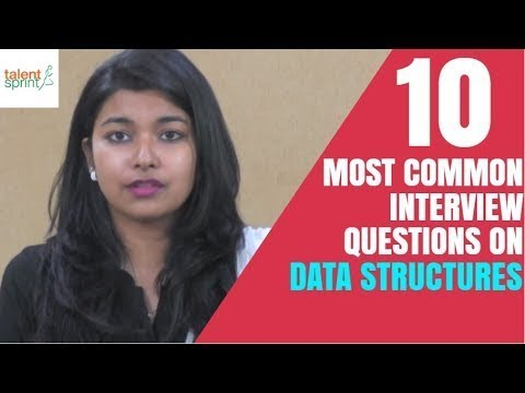 10 Most Common Interview Questions on Data Structures | Data Structures Concepts | TalentSprint