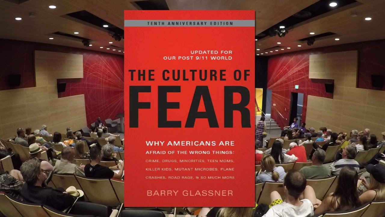 americans irrational fears in culture of fear by barry glassner What nonsense, barry glassner, a professor of sociology at the university of southern california, avers in his new book, the culture of fear our fears are disproportionate to the risks of everyday life in the united states, glassner argues we fear black men we fear our children we fear razor blades in our child's halloween candy.