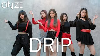 Drip - Hinapia (희나피아) cover by ONZE team from Thailand