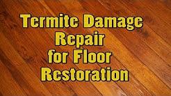 Termite Damage Repair  for Floor  Restoration