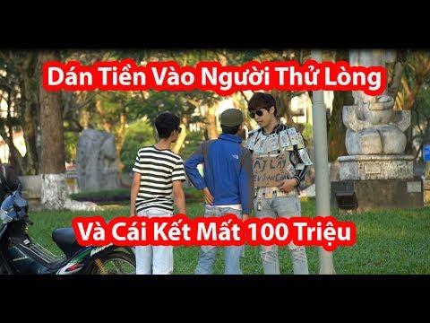 Dán Tiền Vào Người Thử Lòng Và Cái Kết Mất 100 Triệu VNĐ - HuyLê