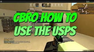 Roblox CBRO How To Use The USPS How To 1 Tap With The USP In CBRO Roblox!