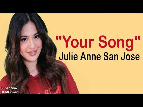 Julie Anne San Jose - Your Song (Lyrics)