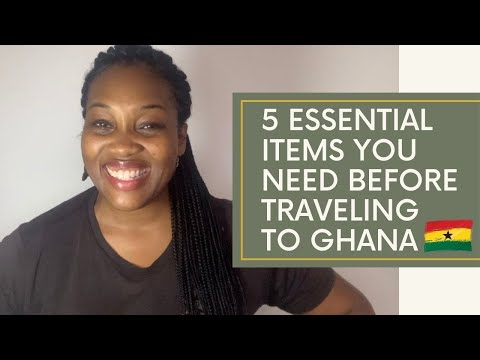 5 Essential Items You Need Before Traveling To Ghana!