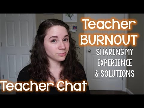 On Teacher Burnout | Teacher Chat