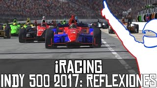 Varias reflexiones tras la #Indy500 2017 de iRacing