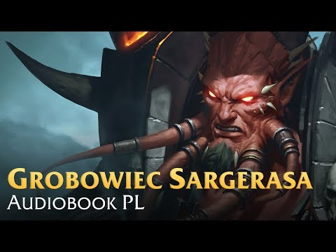 Grobowiec Sargerasa - audiobook PL - WoWCenter.pl - polskie centrum Warcrafta