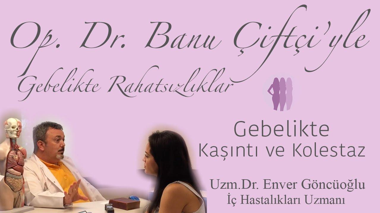 Gebelikte Kaşıntı ve Kolestaz - Uzm.Dr. Enver Göncüoğlu
