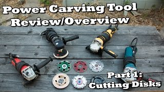 Power Carving Tool Review - Part 1 - Cutting Disks