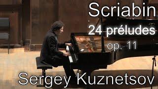 Scriabin, 24 preludes op. 11 — Sergey Kuznetsov