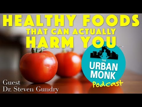 healthy-foods-that-can-actually-harm-you-with-guest-dr.-steven-gundry