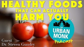 Baixar Healthy Foods that Can Actually Harm You with Guest Dr. Steven Gundry