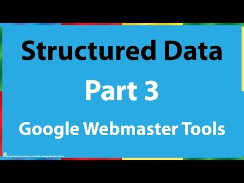 Part 3 - Google Webmaster Tools Structured Data