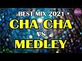BEST MIX CHA - CHA | CHA CHA CHA REMIX 2020 - 2021 | WARAY WARAY MEDLEY
