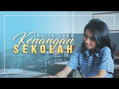THALIA LOPU - Kenangan Sekolah (Official Music Video)