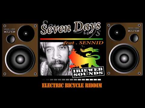 Seven days - feat.  Sennid Simon - Reggae- 2017 [Electric Bicycle Riddim]