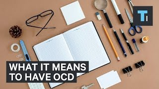 What it means to have OCD