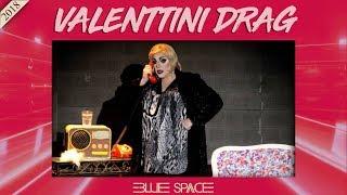 Blue Space Ofical - Valenttini Drag - 24.02.18