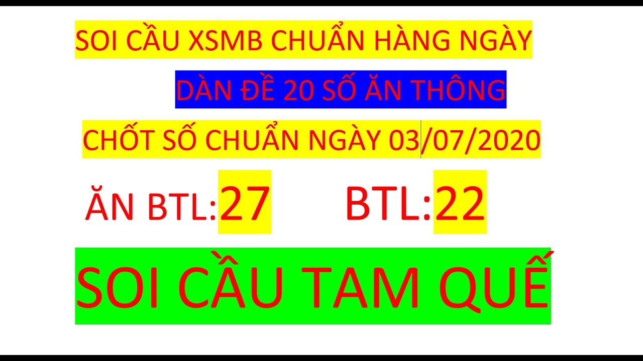 SOI CẦU TAM QUẾ VUA LÔ KHUNG 03/07/2020 SOI CẦU XSMB BTL BTD CẦU ĐỀ CHUẨN HÀNG NGÀY