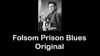 Folsom Prison Blues • Original • Johnny Cash • 1955
