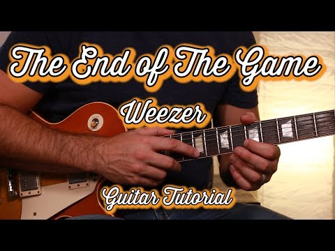 Weezer--The End Of The Game--Guitar Lesson--Guitar Tutorial