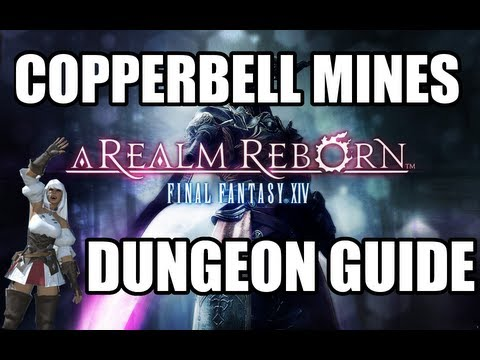 Final Fantasy XIV: A Realm Reborn - Copperbell Mine Dungeon Guide