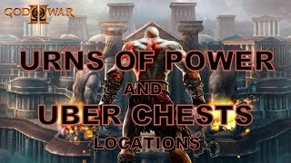 God of War 2 Urns of Power and Uber Chests Locations