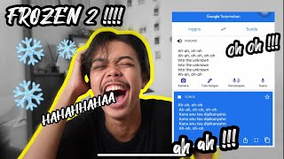 GOOGLE TRANSLATE NYANYI LAGU FROZEN 2 !!!