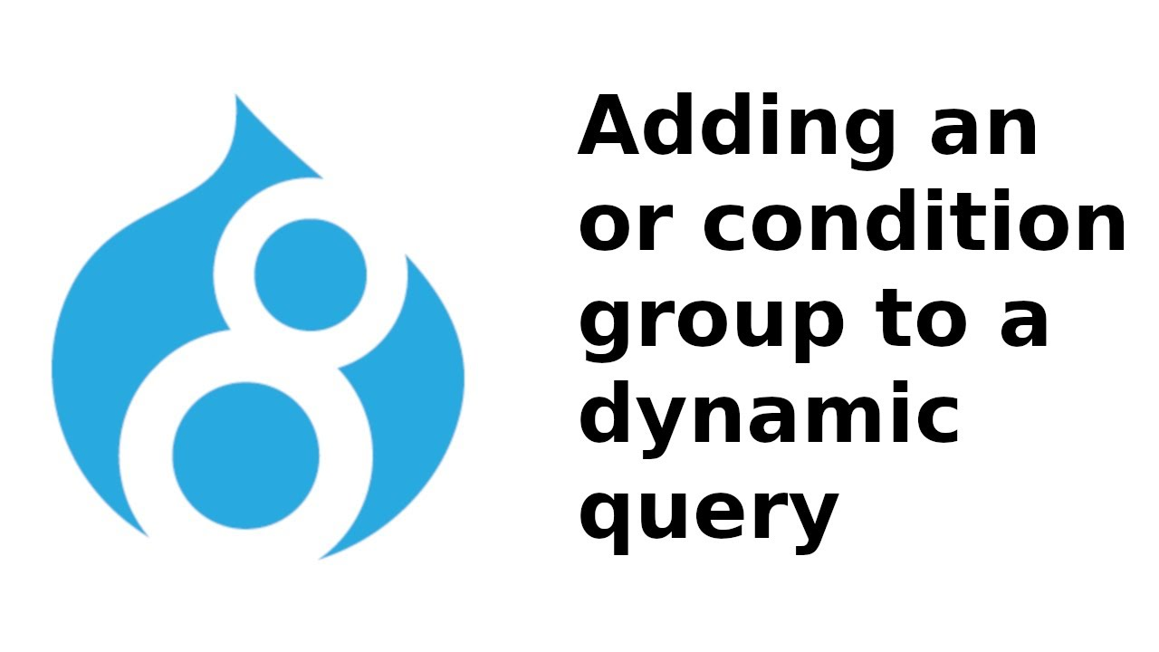 Drupal: Adding an or condition group to a dynamic query