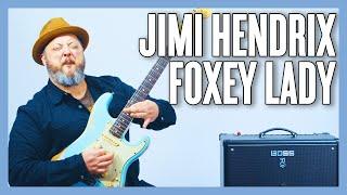 Jimi Hendrix Foxey Lady Guitar Lesson + Tutorial