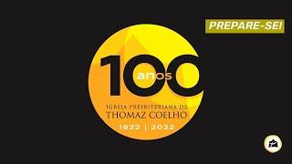 Celebração - CULTO DOS 100 ANOS
