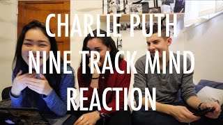 Let S React Charlie Puth S Nine Track Mind