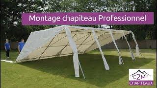 Montage chapiteau Professionnel, c2m chapiteaux