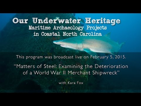 """Matters of Steel: Examining the  Deterioration of a World War II  Merchant Shipwreck"""