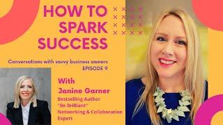 How to Spark Success - Episode 9 - Janine Garner