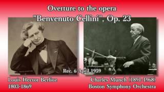 Berlioz: Benvenuto Cellini, Munch & BSO (1959) ベルリオーズ 序曲「ベンヴェヌート・チェッリーニ」ミュンシュ