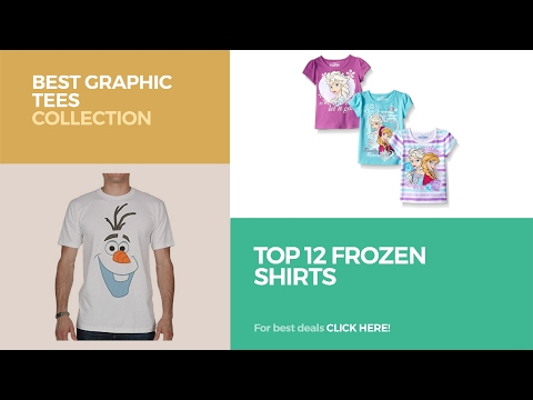 Top 12 Frozen Shirts // Best Graphic Tees Collection