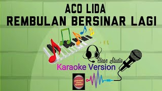 #KARAOKE Rembulan Bersinar Lagi Versi Aco Lida   Karaoke Unik