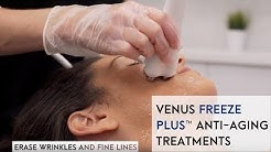 Venus Freeze Plus™ Anti-aging Treatments