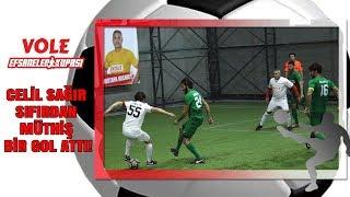 Vole Efsaneler Kupası   Celil Sağır sıfırdan müthiş bir gol attı!