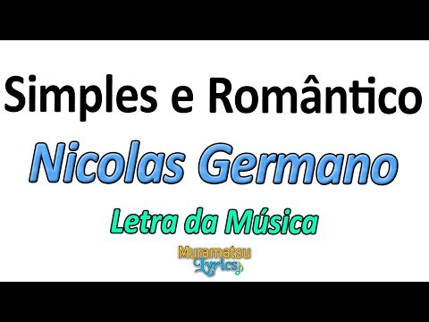Nicolas Germano - Simples e Romântico - Letra