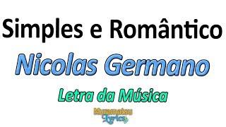 Baixar Nicolas Germano - Simples e Romântico - Letra / Lyrics