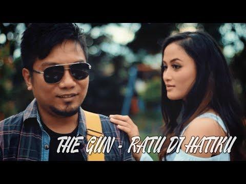 THE GUN - RATU DI HATIKU (OFFICIAL MUSIC VIDEO)