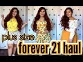 PLUS SIZE FOREVER 21 HAUL || TRY ON