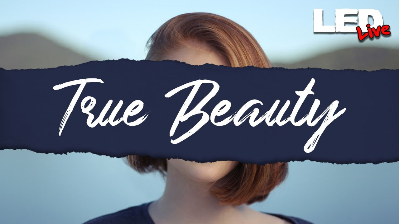 True Beauty: Discussion on Modesty - LED Live