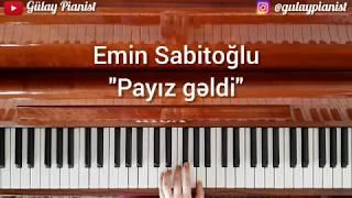 PAYIZ GƏLDİ - Emin Sabitoğlu (Piano Cover)